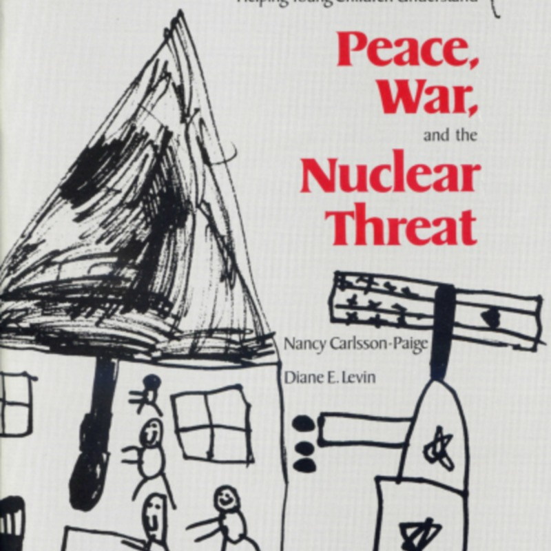 <em>Helping Young Children Understand Peace, War and the Nuclear Threat</em>