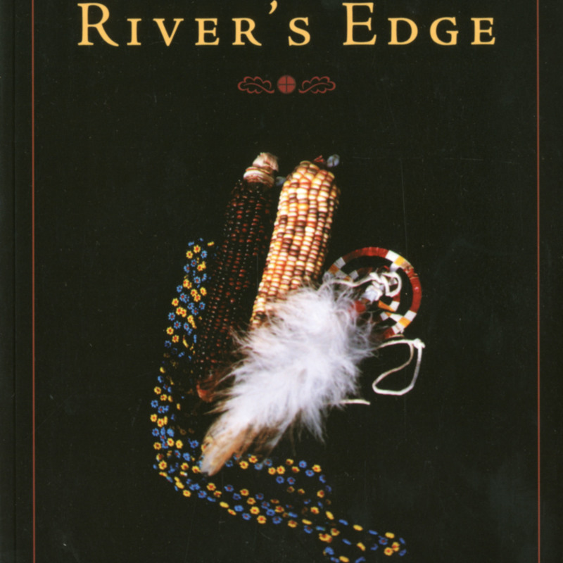 <i>From the River's Edge</i>.