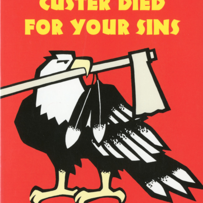 <i>Custer Died for Your Sins: An Indian Manifesto</i>.