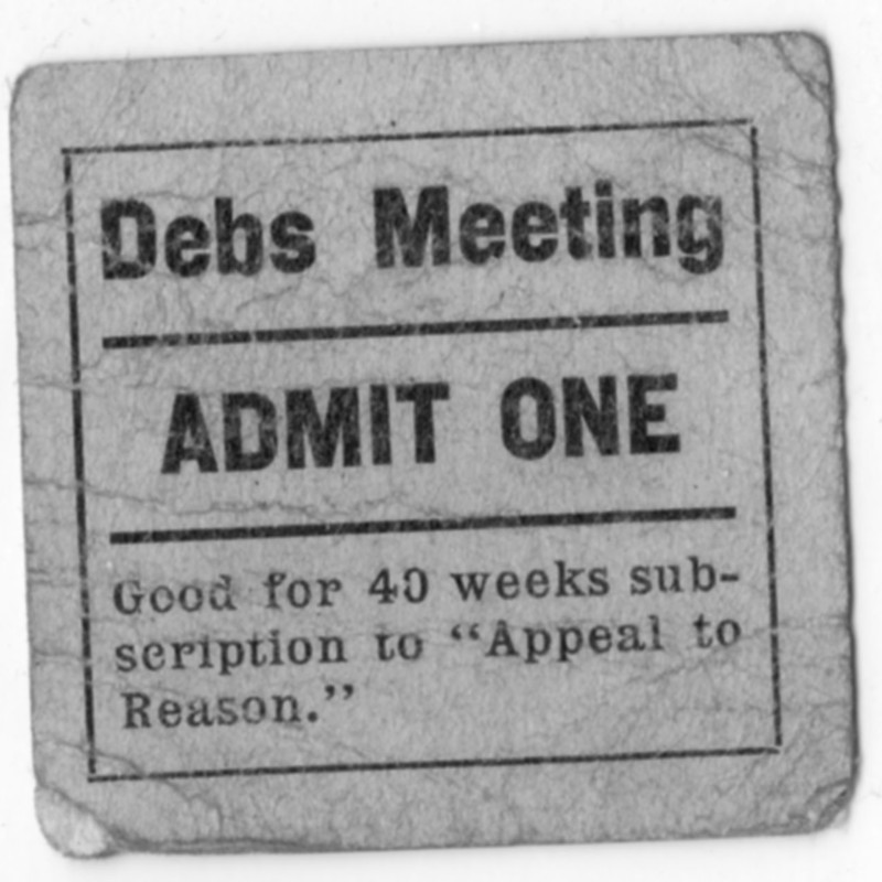 """Debs Meeting.  Admit One.""   Ticket for a campaign stop in Portland, OR."