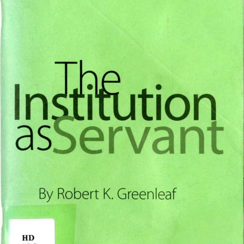 <i>The Institution as Servant</i>.