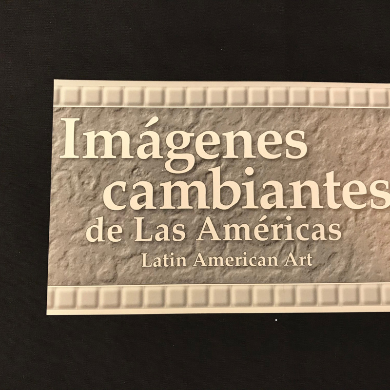 Imágenes cambiantes de Las Américas: Latin American Art(Changing Images from the Americas: Latin American Art)